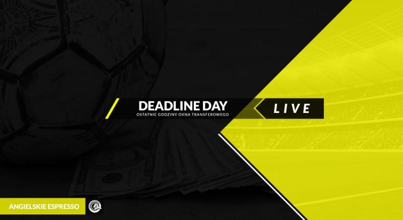 Ostatni dzień okna transferowego - Deadline Day