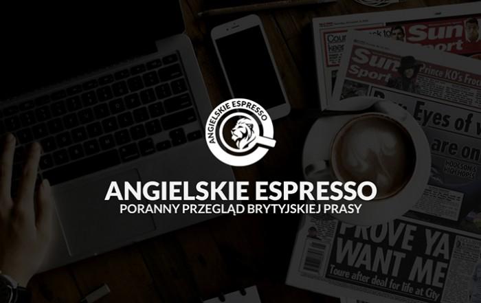 Poranny przeglad prasy Angielskie Espresso