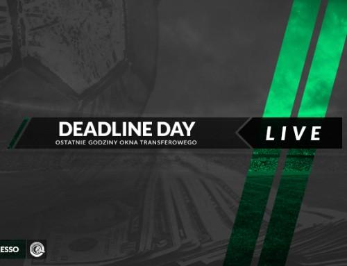 Deadline Day – ostatni dzień okienka transferowego (31.01.2018)