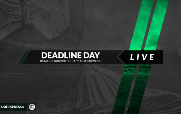 Deadline day - ostatni dzień okienka transferowego