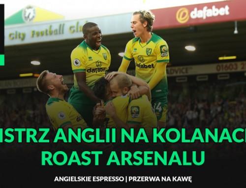 Mistrz Anglii nakolanach! Roast Arsenalu | Przerwa nakawę