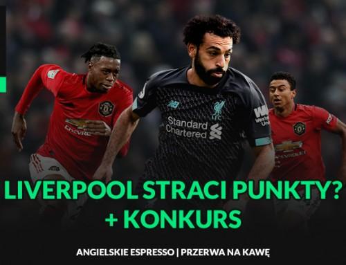 Liverpool straci punkty? + KONKURS | Przerwa nakawę