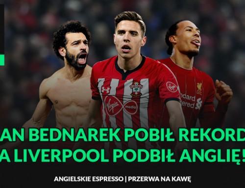 Jan Bednarek pobił rekord, aLiverpool podbił Anglię! | Przerwa nakawę