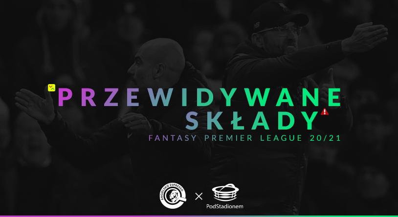Przewidywane składy Fantasy Premier League