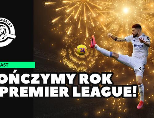 Kończymy rok zPremier League! | Przerwa nakawę | S02E16