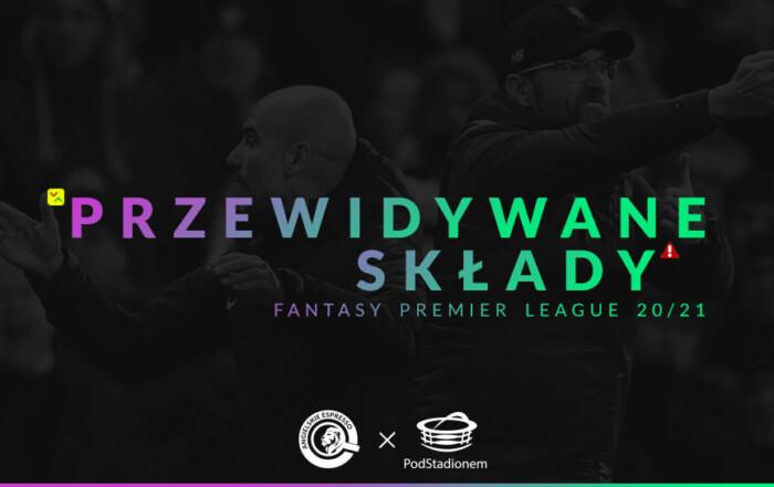 Przewidywane składy Fantasy Premier League gw28